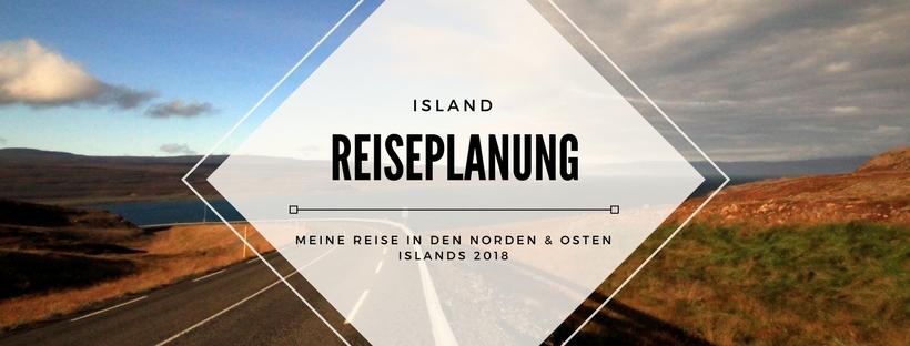 Islandreise 2018: Vorbereitung, Route und Sehenswürdigkeiten
